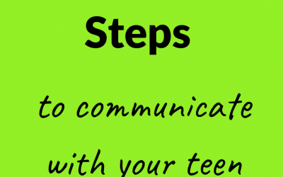 3 Most Important Steps To Communicate With Your Teen